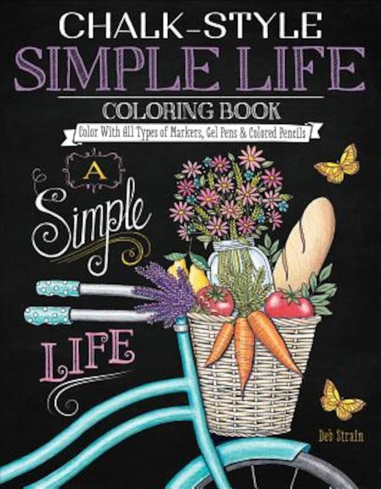Chalk-Style Simple Life Coloring Book: Color with All Types of Markers, Gel Pens & Colored Pencils, Paperback