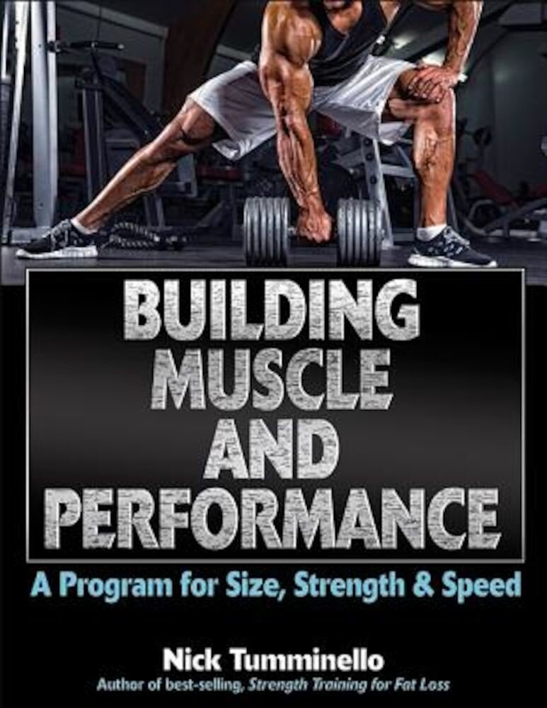 Building Muscle and Performance: A Program for Size, Strength & Speed, Paperback