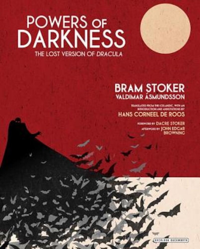 Powers of Darkness: The Lost Version of Dracula, Hardcover