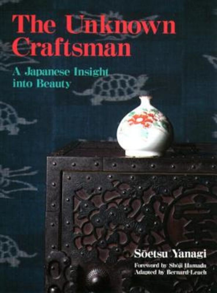 The Unknown Craftsman: A Japanese Insight Into Beauty, Paperback