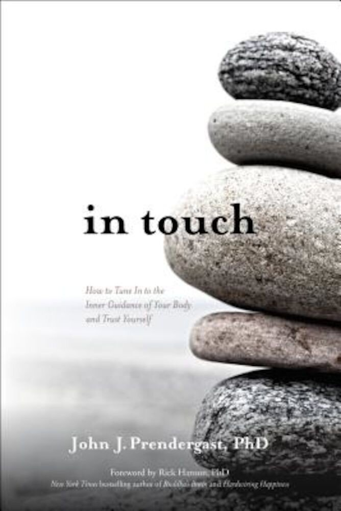 In Touch: How to Tune in to the Inner Guidance of Your Body and Trust Yourself, Paperback