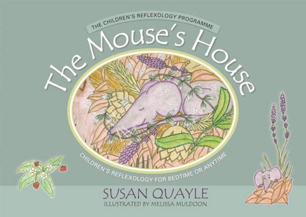 The Mouse's House: Children's Reflexology for Bedtime or Anytime, Hardcover