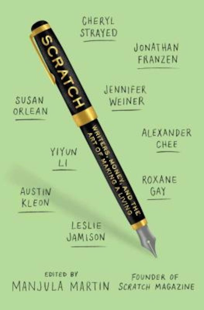 Scratch: Writers, Money, and the Art of Making a Living, Paperback