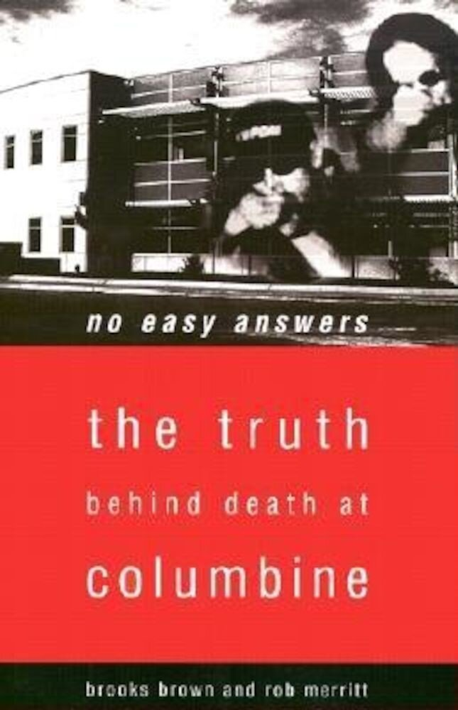 No Easy Answers: The Truth Behind Death at Columbine High School, Paperback