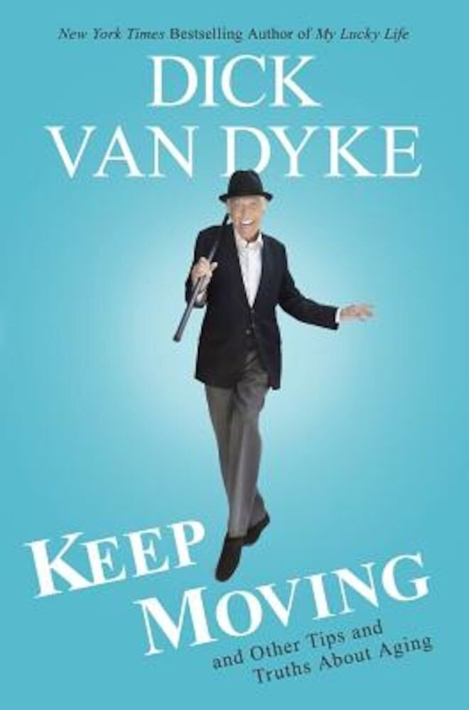 Keep Moving: And Other Tips and Truths about Aging, Hardcover