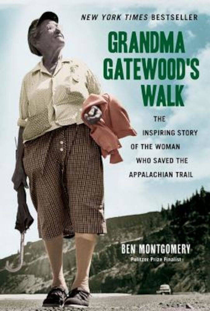 Grandma Gatewood's Walk: The Inspiring Story of the Woman Who Saved the Appalachian Trail, Paperback
