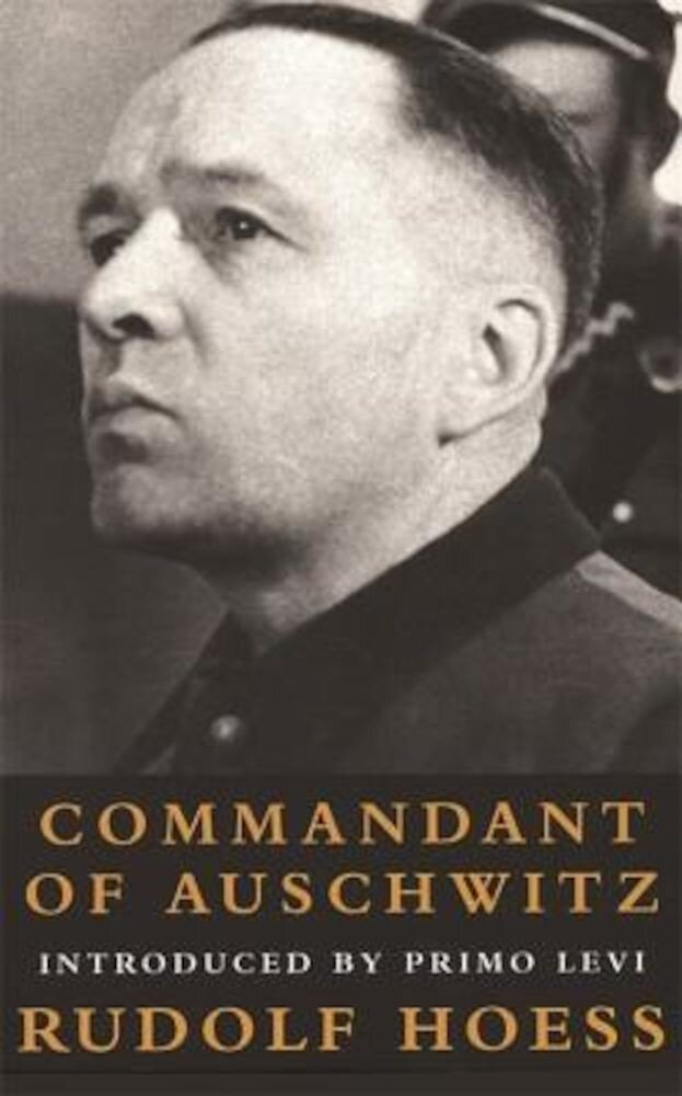 Commandant at Auschwitz: The Autobiographys of Rudolf Hoess, Paperback