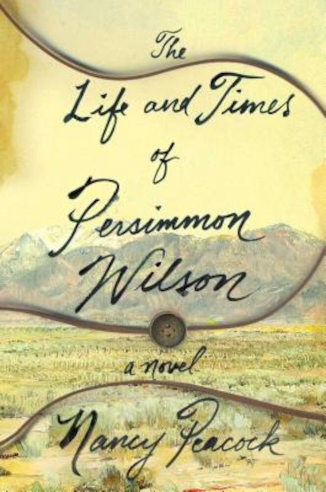 The Life and Times of Persimmon Wilson, Hardcover