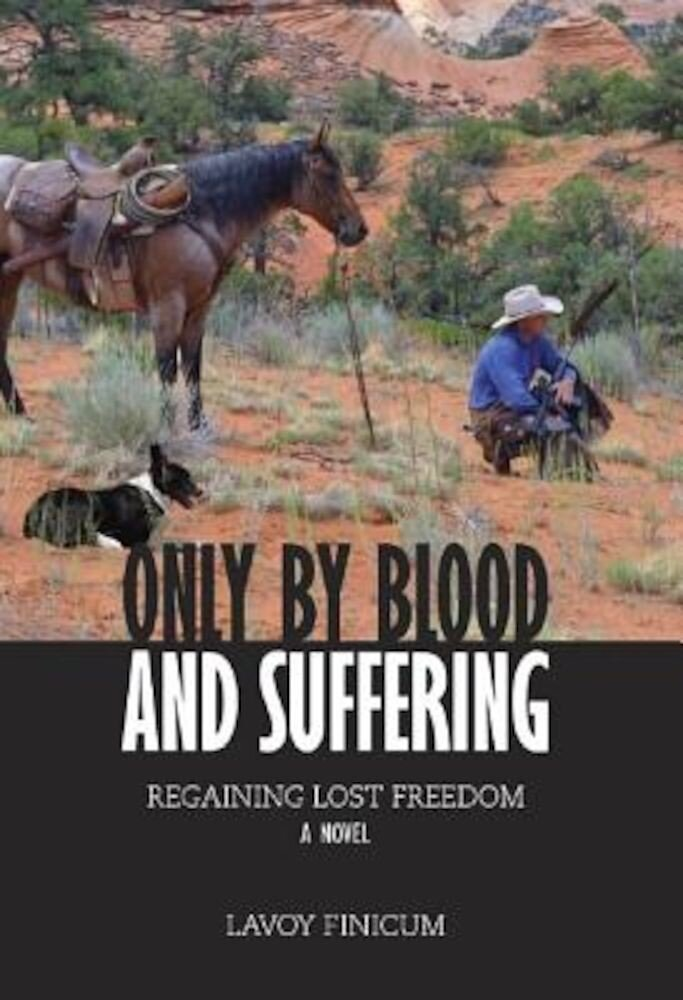 Only by Blood and Suffering: Regaining Lost Freedom, Paperback