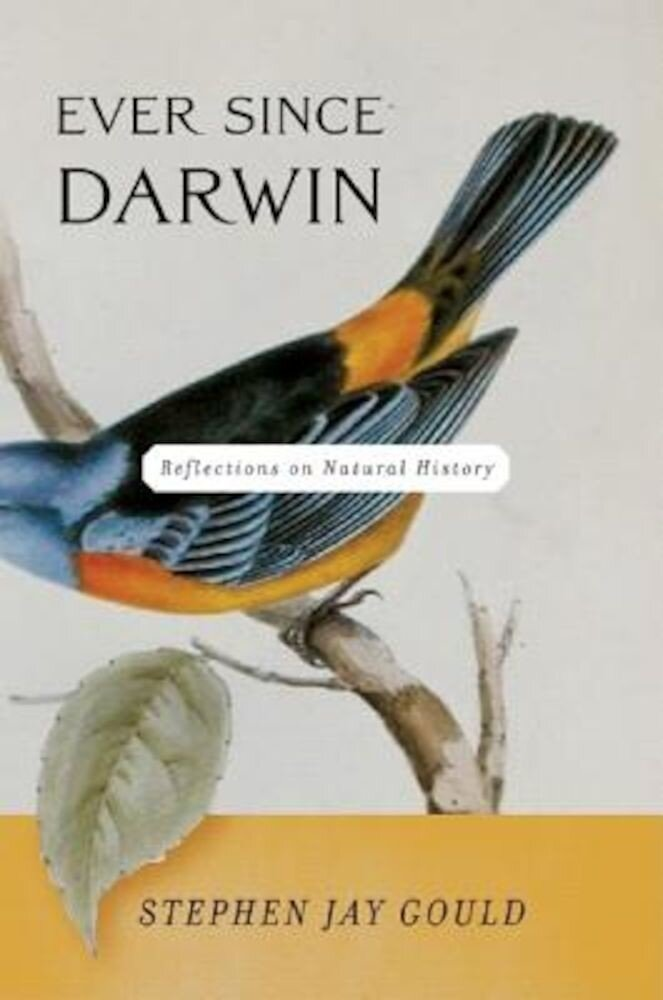 Ever Since Darwin: Reflections on Natural History, Paperback