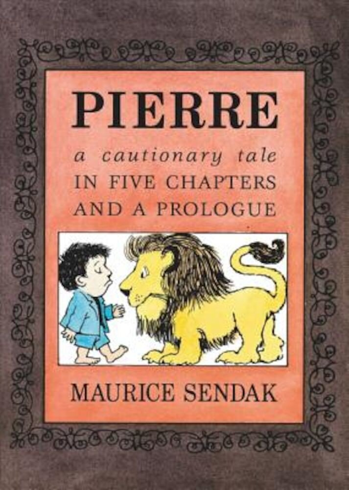 Pierre Board Book: A Cautionary Tale in Five Chapters and a Prologue, Hardcover