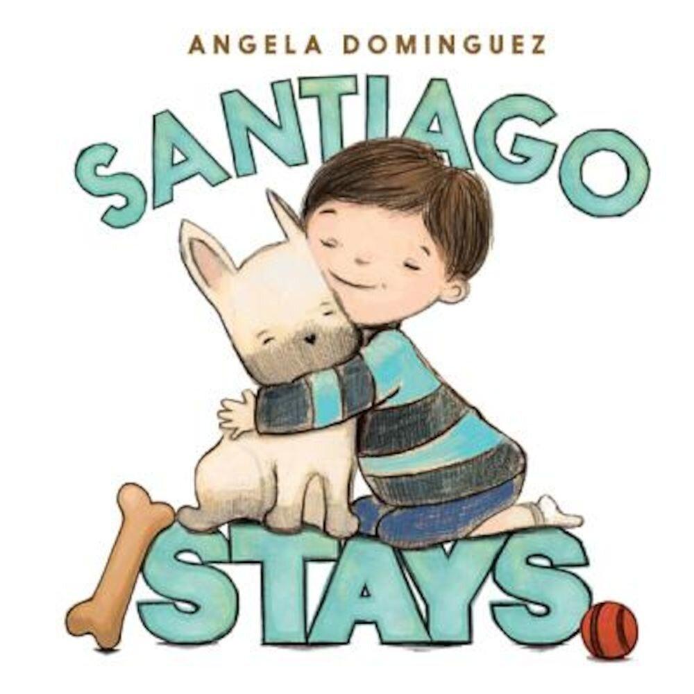 Santiago Stays, Hardcover