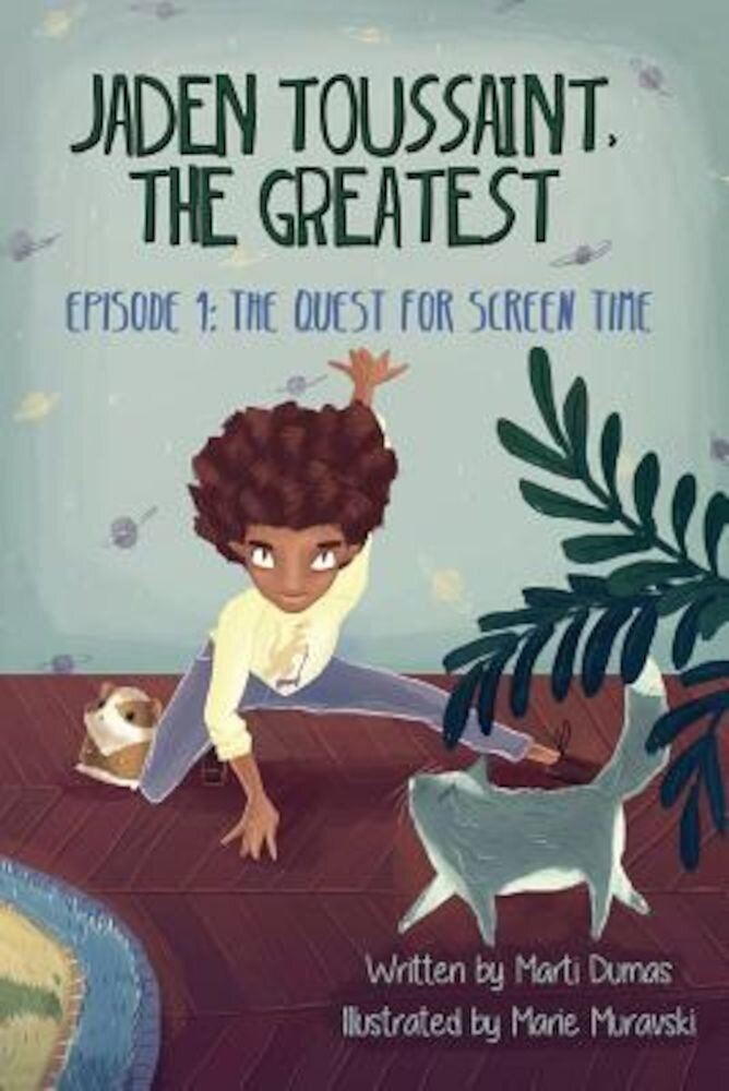 Jaden Toussaint, the Greatest Episode 1: The Quest for Screen Time, Paperback