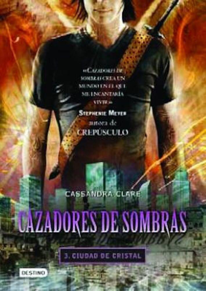 Ciudad de Cristal = The Mortal Instrument 3, Paperback