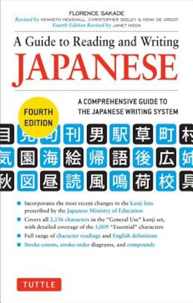 A Guide to Reading and Writing Japanese: A Comprehensive Guide to the Japanese Writing System, Paperback