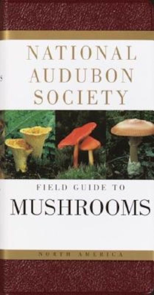National Audubon Society Field Guide to North American Mushrooms, Hardcover