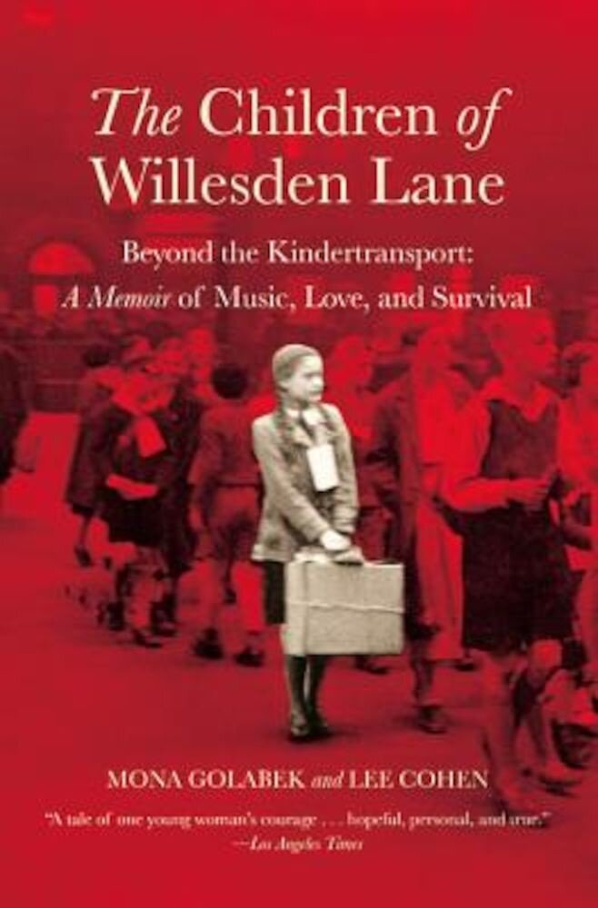 The Children of Willesden Lane: Beyond the Kindertransport: A Memoir of Music, Love, and Survival, Paperback