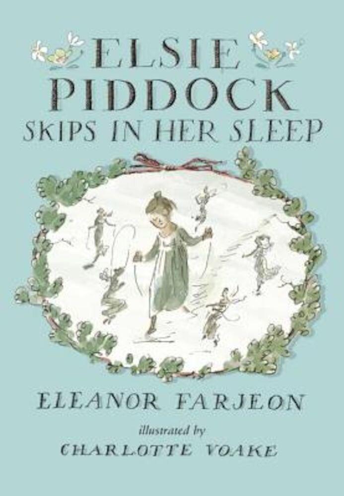 Elsie Piddock Skips in Her Sleep, Hardcover