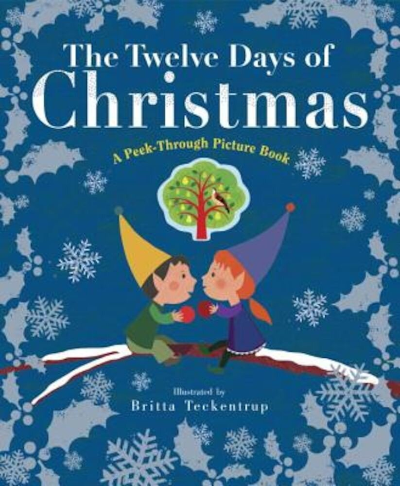 The Twelve Days of Christmas: A Peek-Through Picture Book, Hardcover