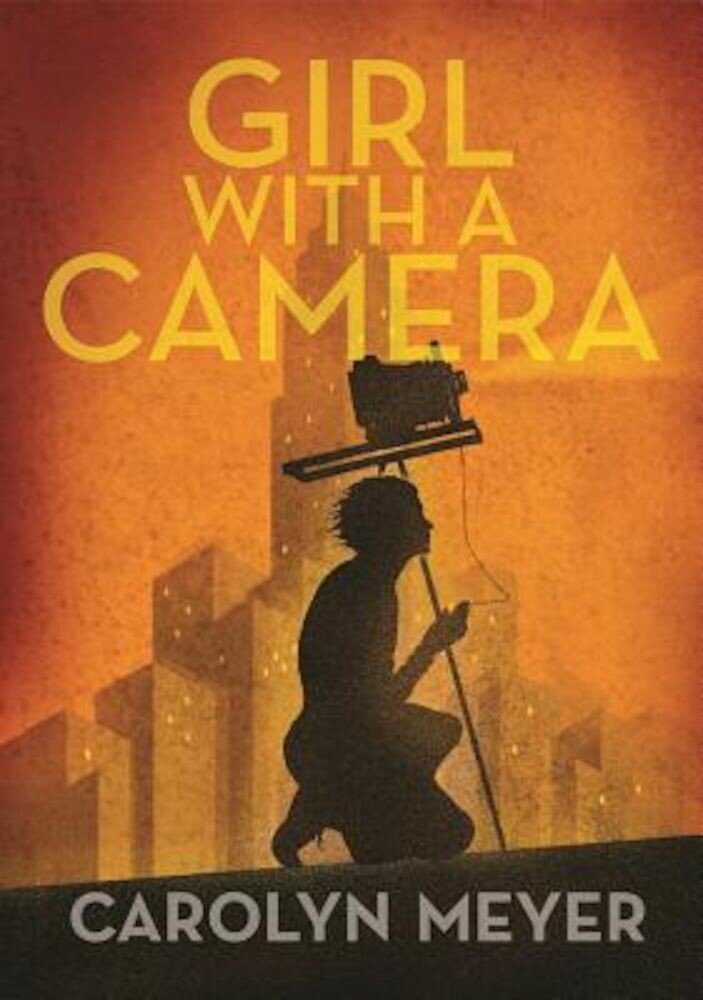 Girl with a Camera: Margaret Bourke-White, Photographer: A Novel, Hardcover