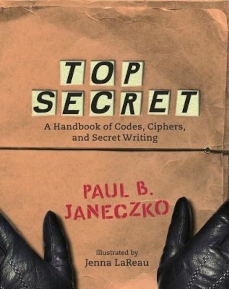 Top Secret: A Handbook of Codes, Ciphers and Secret Writing, Paperback
