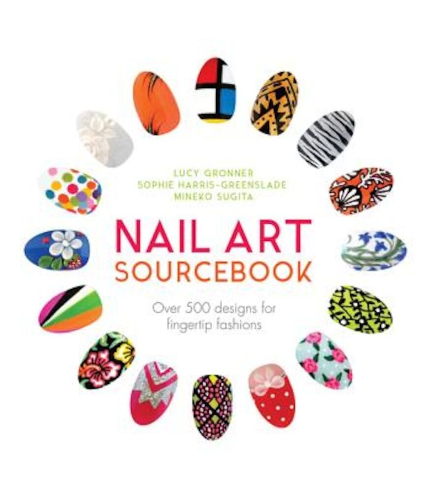 Nail Art Sourcebook: Over 500 Designs for Fingertip Fashions, Hardcover