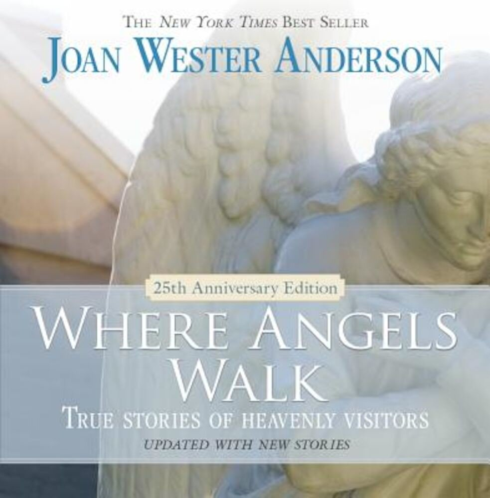 Where Angels Walk: True Stories of Heavenly Visitors, Paperback