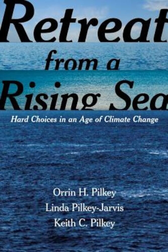 Retreat from a Rising Sea: Hard Choices in an Age of Climate Change, Hardcover