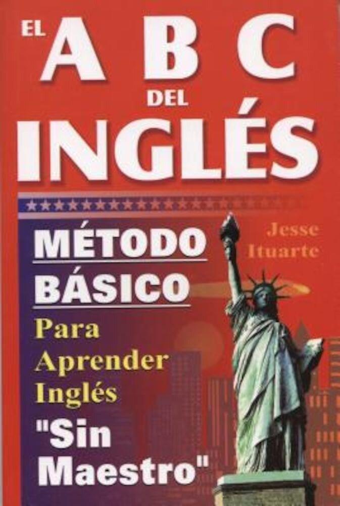 El ABC del Inglaes: Maetodo Baasico Para Aprender Inglaes Sin Maestro, Paperback