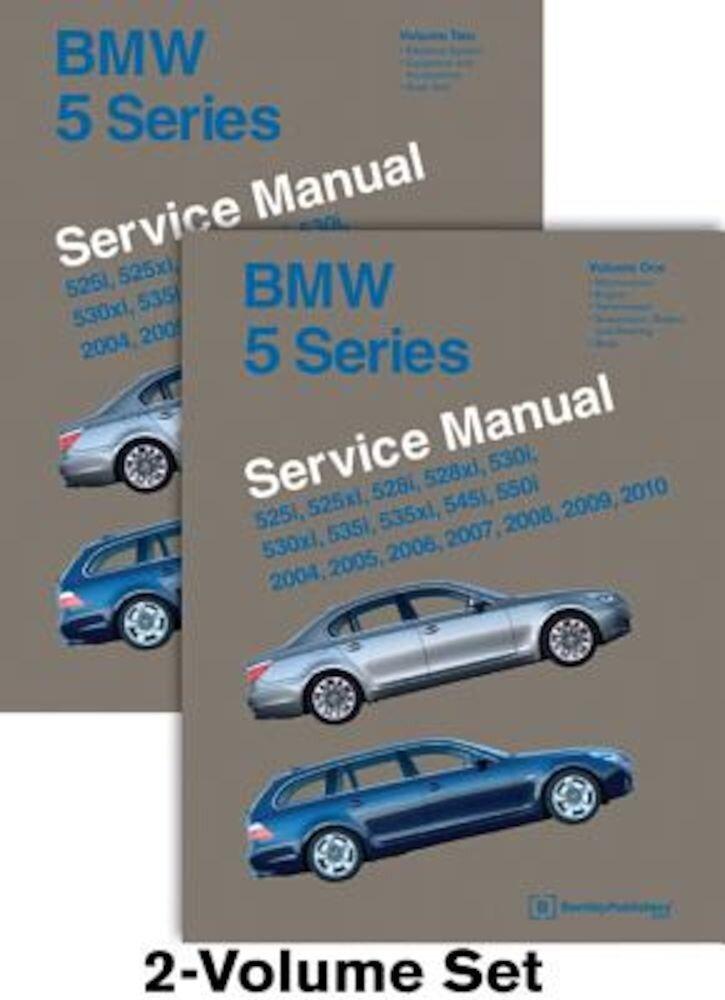 BMW 5 Series (E60, E61) Service Manual: 2004, 2005, 2006, 2007, 2008, 2009, 2010: 525i, 525xi, 528i, 528xi, 530i, 530xi, 535i, 535xi, 545i, 550i, Hardcover