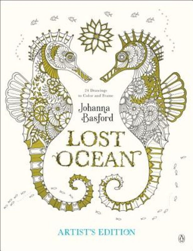 Lost Ocean Artist's Edition: An Inky Adventure and Coloring Book for Adults: 24 Drawings to Color and Frame, Paperback