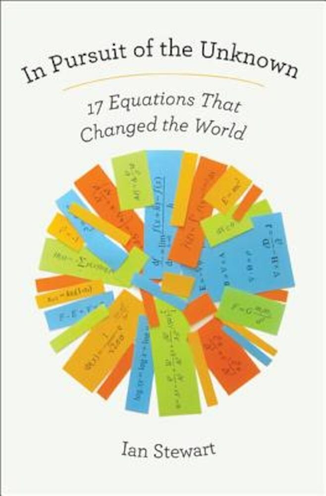 In Pursuit of the Unknown: 17 Equations That Changed the World, Paperback
