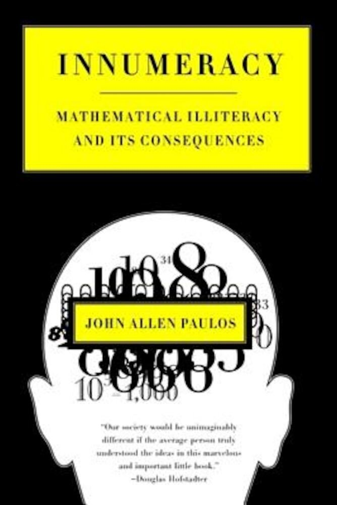 Innumeracy: Mathematical Illiteracy and Its Consequences, Paperback