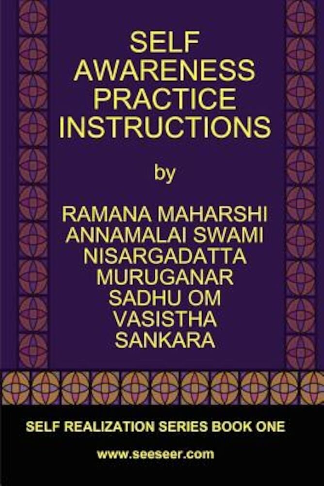 Self Awareness Practice Instructions: Self Realizaation Series, Book One, Paperback