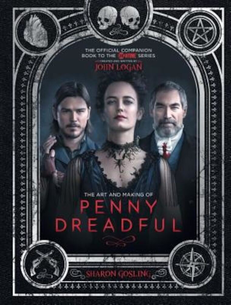 The Art and Making of Penny Dreadful, Hardcover