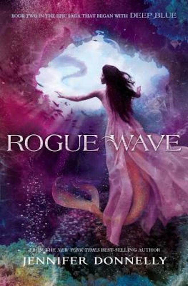 Waterfire Saga, Book Two: Rogue Wave, Hardcover