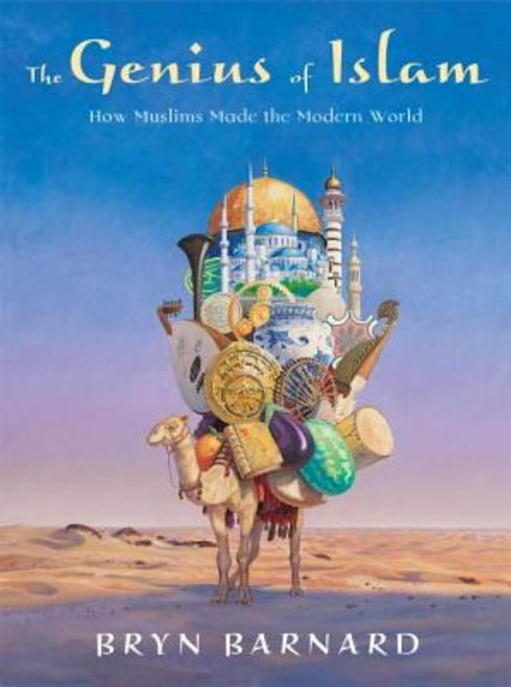 The Genius of Islam: How Muslims Made the Modern World, Hardcover