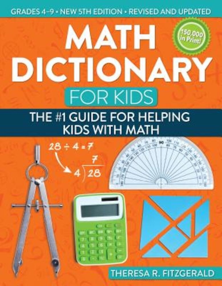 Math Dictionary for Kids: The #1 Guide for Helping Kids with Math, Paperback