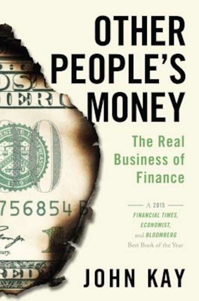 Other People's Money: The Real Business of Finance, Paperback