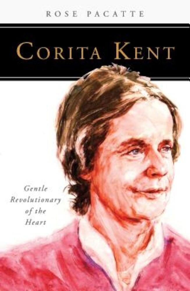 Corita Kent: Gentle Revolutionary of the Heart, Paperback