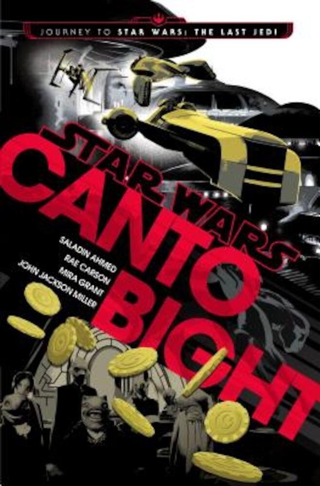 Canto Bight (Star Wars): Journey to Star Wars: The Last Jedi, Hardcover