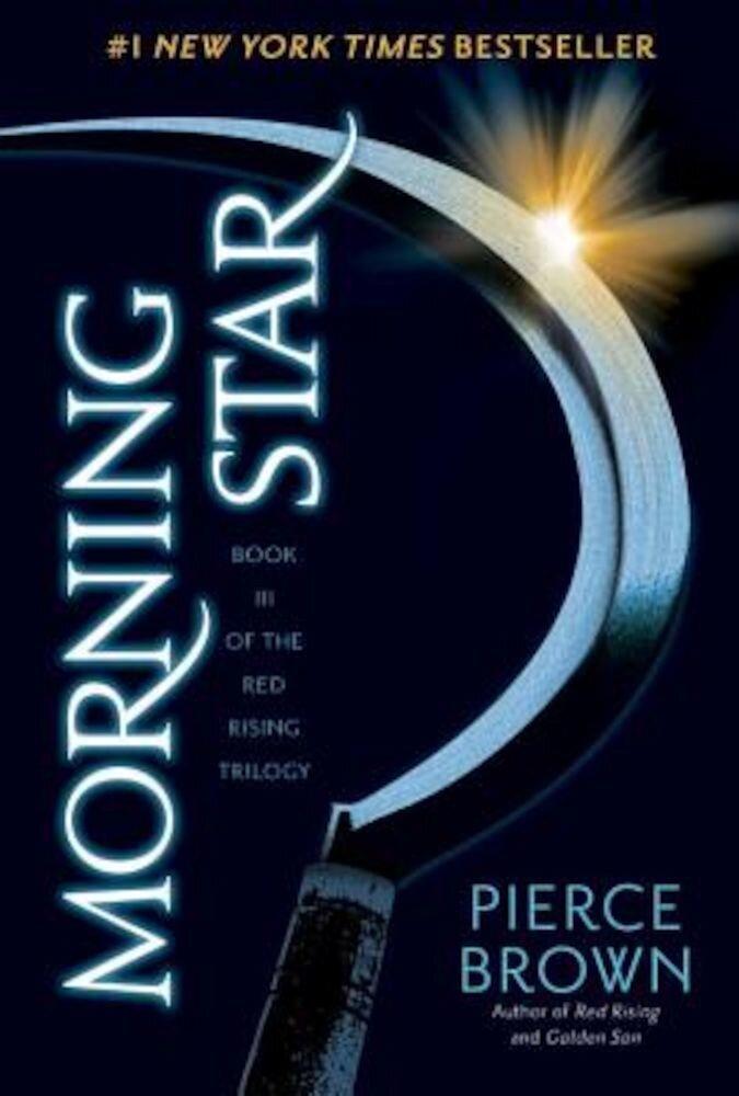 Morning Star: Book 3 of the Red Rising Saga, Paperback