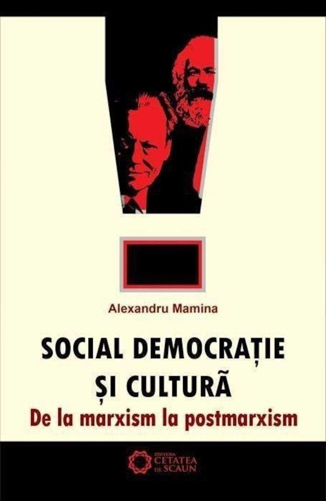 Coperta Carte Social democratie si cultura. De la marxism la postmarxism