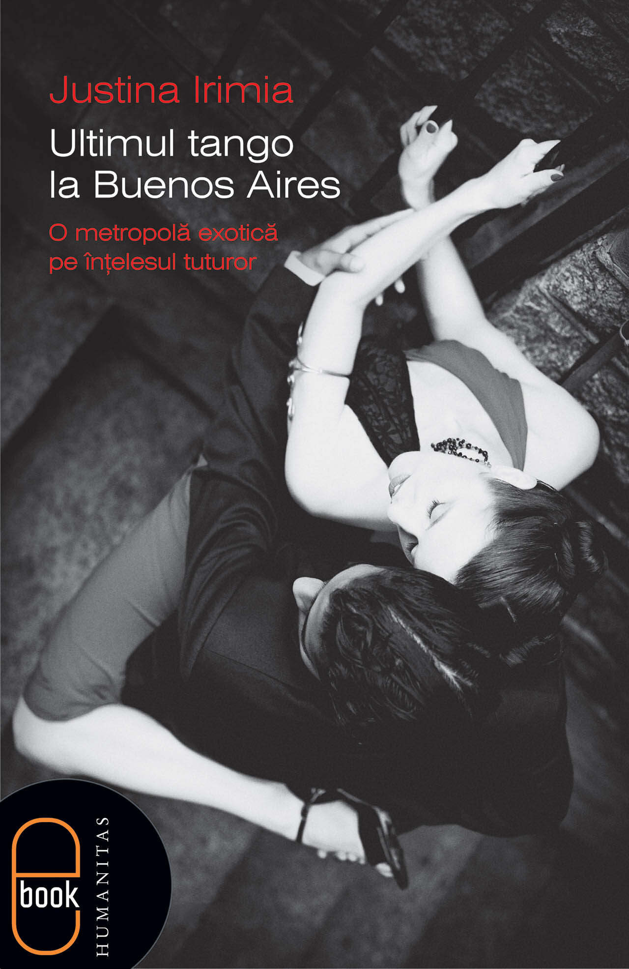 Coperta Carte Ultimul tango la Buenos Aires. O metropola exotica pe intelesul tuturor