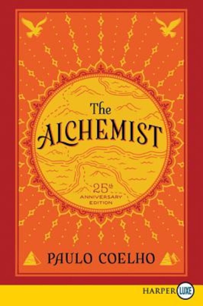 The Alchemist 25th Anniversary: A Fable about Following Your Dream, Paperback