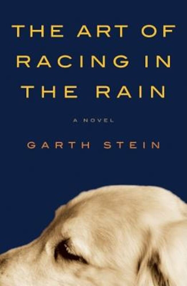 The Art of Racing in the Rain, Hardcover