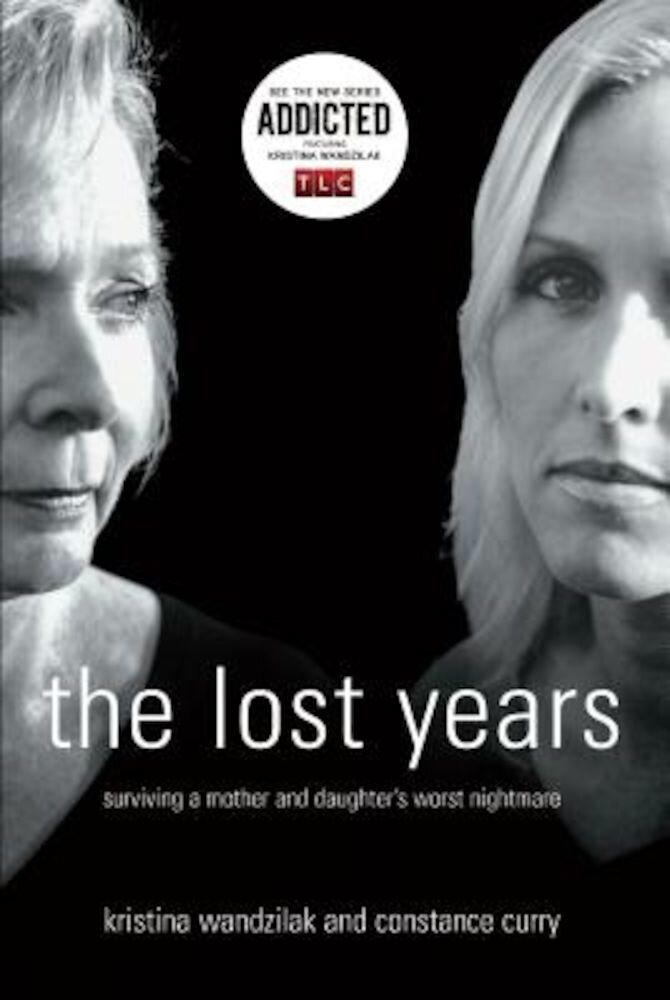 The Lost Years: Surviving a Mother and Daughter's Worst Nightmare, Paperback