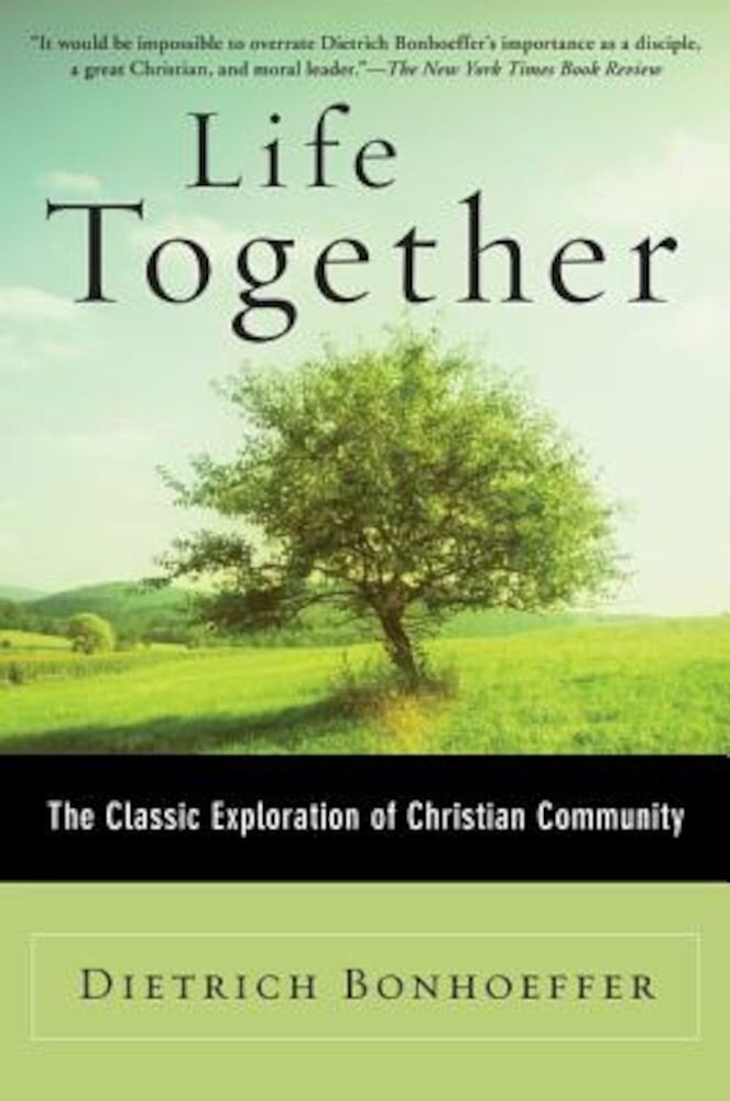 Life Together: The Classic Exploration of Christian Community, Paperback