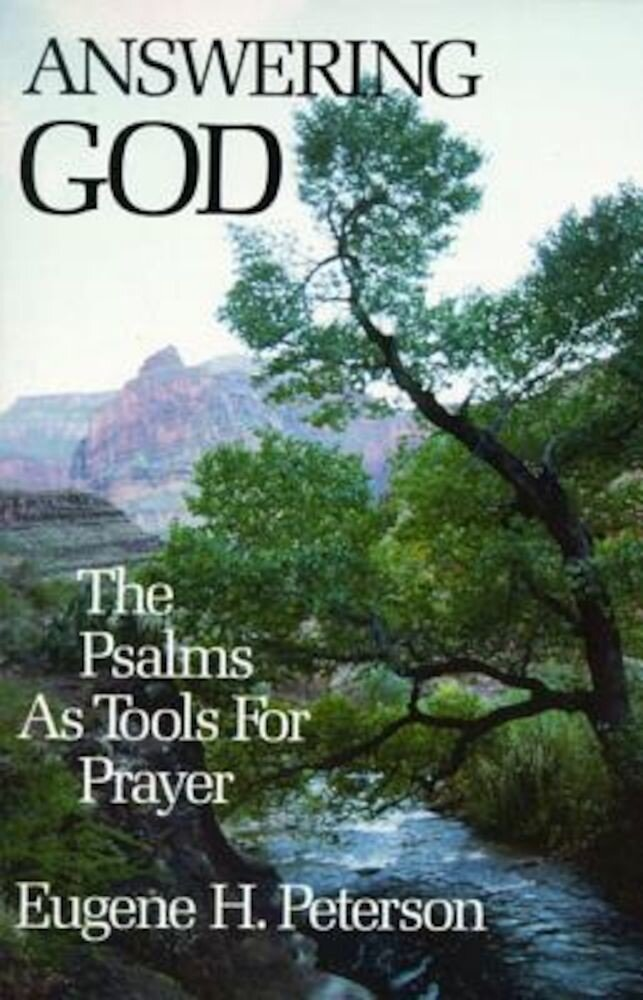 Answering God: The Psalms as Tools for Prayer, Paperback