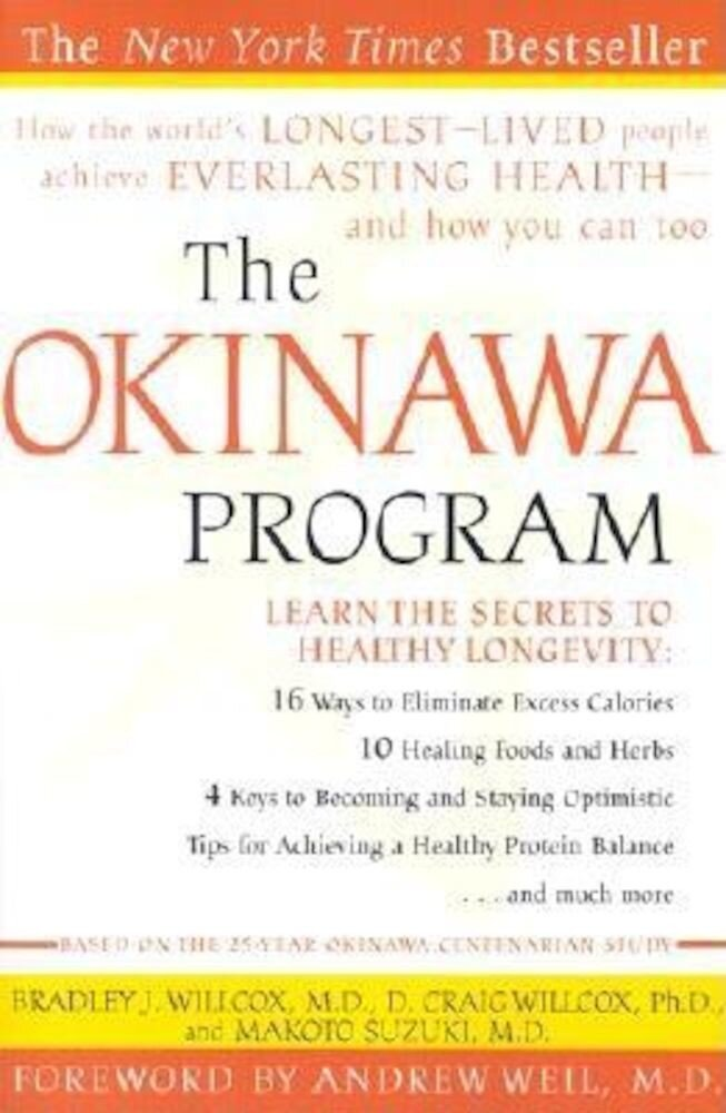 The Okinawa Program: How the World's Longest-Lived People Achieve Everlasting Health--And How You Can Too, Paperback
